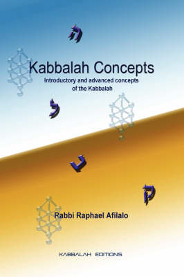 Kabbalah Concepts by Rabbi Raphael, Afilalo