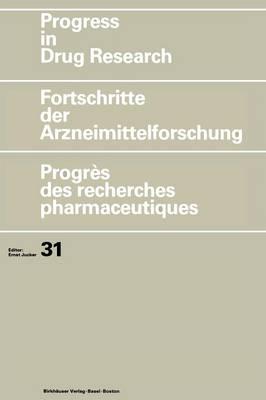 Progress in Drug Research/Fortschritte der Arzneimittelforschung/Progres des Recherches Pharmaceutiques by Ernst Jucker