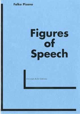 Falke Pisano Figures of Speech by Will Holder