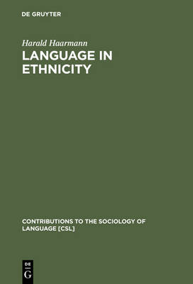 Language in Ethnicity A View of Basic Ecological Relations by Harald Haarmann