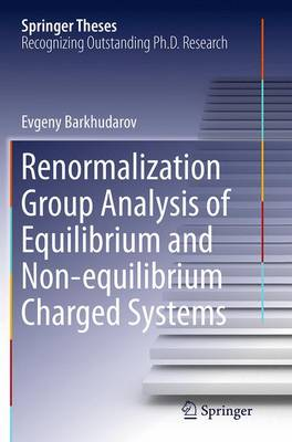 Renormalization Group Analysis of Equilibrium and Non-Equilibrium Charged Systems by Evgeny Barkhudarov
