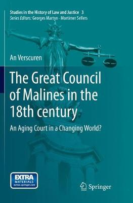 The Great Council of Malines in the 18th Century An Aging Court in a Changing World? by An Verscuren