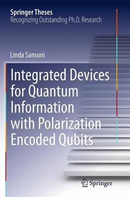 Integrated Devices for Quantum Information with Polarization Encoded Qubits by Linda Sansoni