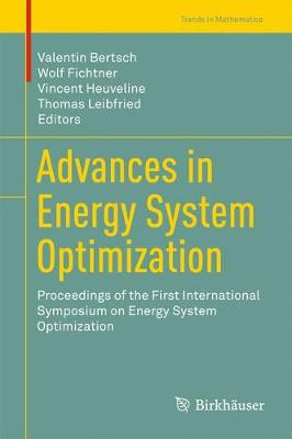 Advances in Energy System Optimization Proceedings of the First International Symposium on Energy System Optimization by Valentin Bertsch