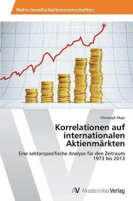 Korrelationen Auf Internationalen Aktienmarkten by Mayr Christoph