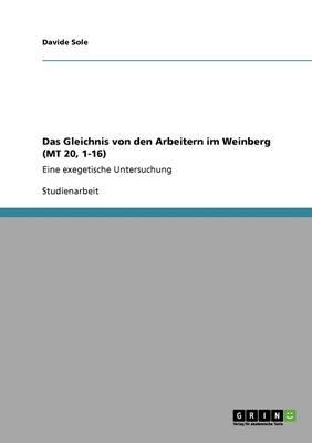 Das Gleichnis Von Den Arbeitern Im Weinberg (MT 20, 1-16) by Davide Sole