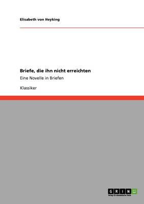 Briefe, Die Ihn Nicht Erreichten by Elisabeth Von Heyking