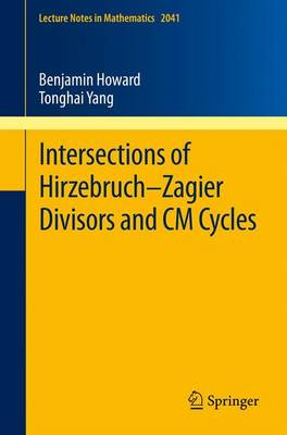 Intersections of Hirzebruch-Zagier Divisors and CM Cycles by Benjamin Howard, Tonghai Yang