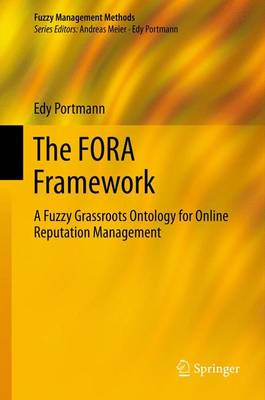 The Fora Framework A Fuzzy Grassroots Ontology for Online Reputation Management by Edy Portmann