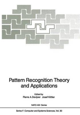 Pattern Recognition Theory and Applications by Pierre A. Devijver
