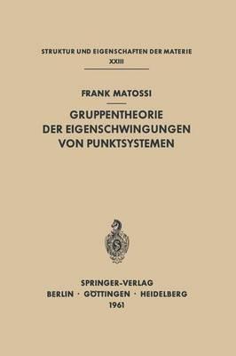 Gruppentheorie Der Eigenschwingungen Von Punktsystemen by Frank Matossi