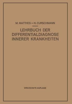 Lehrbuch Der Differentialdiagnose Innerer Krankheiten by M Matthes