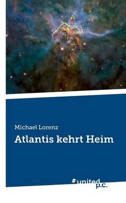 Atlantis Kehrt Heim by Michael Lorenz