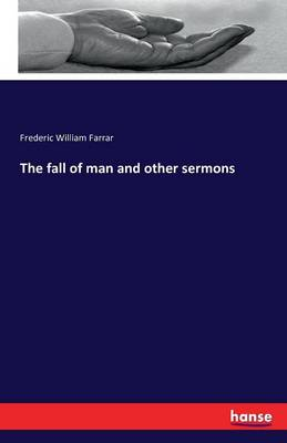 The Fall of Man and Other Sermons by Frederic William Farrar
