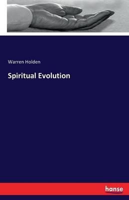 Spiritual Evolution by Warren Holden