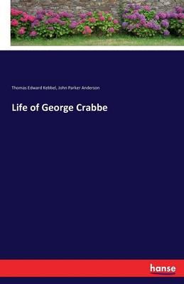 Life of George Crabbe by John Parker Anderson, Thomas Edward Kebbel