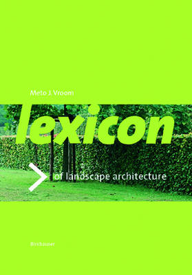 Lexicon of Garden and Landscape Architecture by Meto J. Vroom