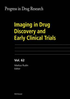 Imaging in Drug Discovery and Early Clinical Trials by Markus Rudin