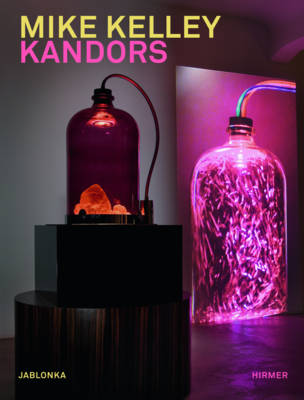 Mike Kelley: Kandors by Rafael Jablonka