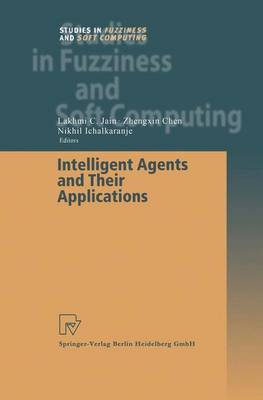 Intelligent Agents and Their Applications by Zhengxin Chen