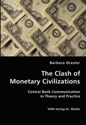 The Clash of Monetary Civilizations by Barbara Drexler