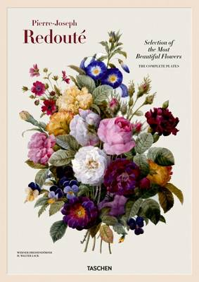 Redoute. Selection of the Most Beautiful Flowers by H. Walter Lack, Pierre Joseph Redoute