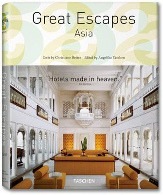 The Hotel Book Great Escapes Asia by Christiane Reiter