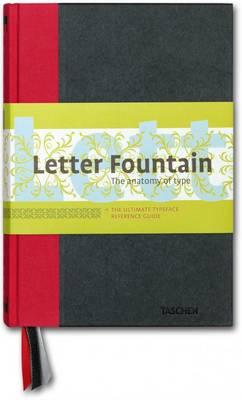 Letter Fountain The Anatomy of Type by Joep Pohlen, Geert Setola