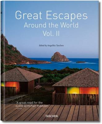 Great Escapes Around the World by Angelika Taschen