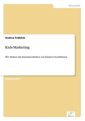 Kids-Marketing by Andrea Frohlich
