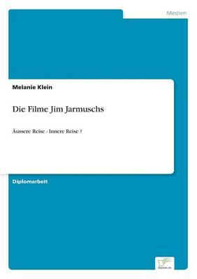 Die Filme Jim Jarmuschs by Melanie Klein