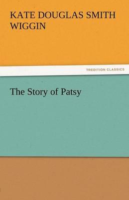 The Story of Patsy by Kate Douglas Smith Wiggin