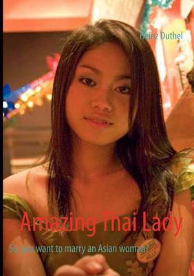 Amazing Thai Lady by Heinz Duthel