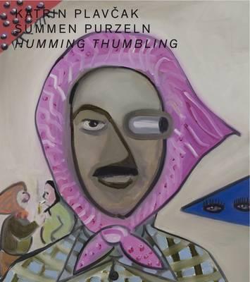Katrin Plavcak: Humming Thumbling by Silvia Eiblmayr