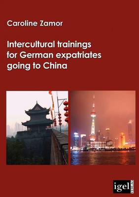 Intercultural Trainings for German Expatriates Going to China by Caroline Zamor