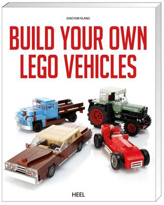 Build Your Own Lego Vehicles by Joachim Klang