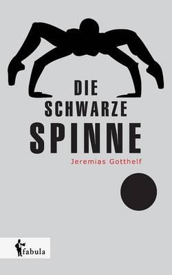 Die Schwarze Spinne by Jeremias Gotthelf
