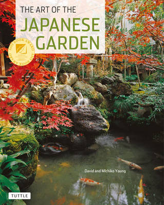 Art of the Japanese Garden by David Young, Michiko Young
