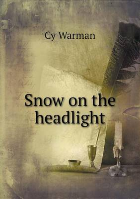Snow on the Headlight by Cy Warman