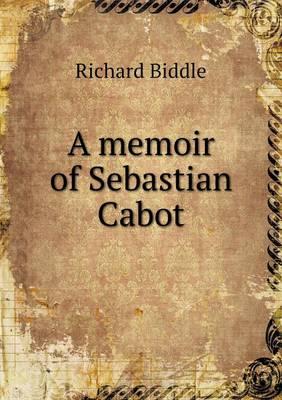A Memoir of Sebastian Cabot by Richard Biddle