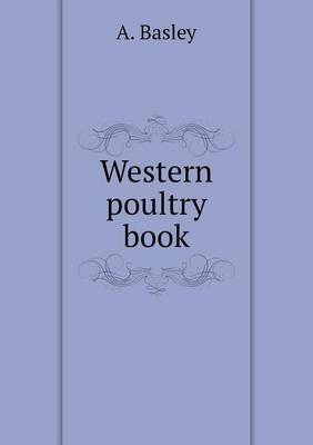 Western Poultry Book by A Basley