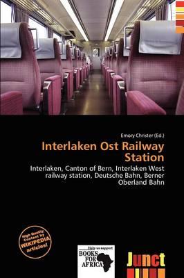 Interlaken Ost Railway Station by Emory Christer