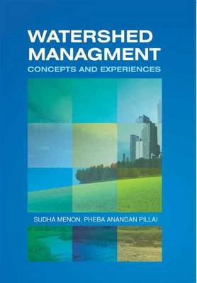 Watershed Management Concepts and Experiences by Sudha Menon, Pheba Anandan Pillai