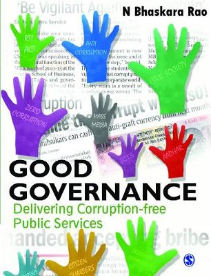 Good Governance Delivering Corruption-Free Public Services by N. Bhaskara Rao