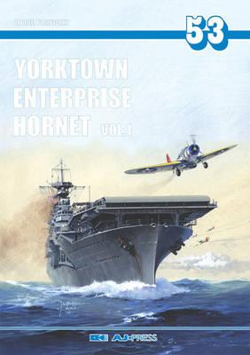 Yorktown, Enterprise, Hornet by Andrzej Perepeczko