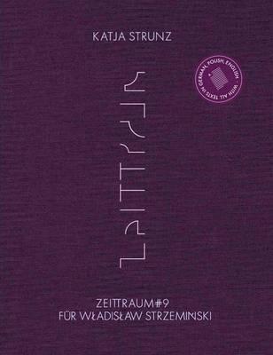Katja Strunz Afterimages of Life - Wladyslaw Strzeminski and Rights for Art by Jaroslaw Lubiak