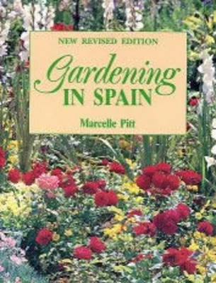 Gardening in Spain by Marcelle Pitt