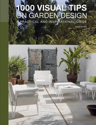 1000 Visual Tips on Garden Design by Marta Serrats