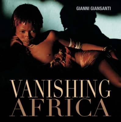 Vanishing Africa by Paolo Novaresio, Gianni Giansanti