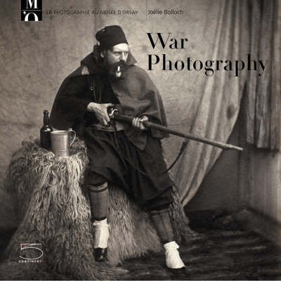 War Photography From The Crimean War to World War 1 by Joelle Bolloch